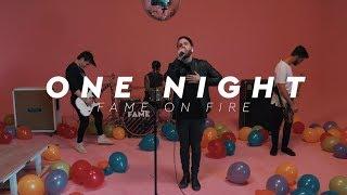 Смотреть клип Fame On Fire - One Night