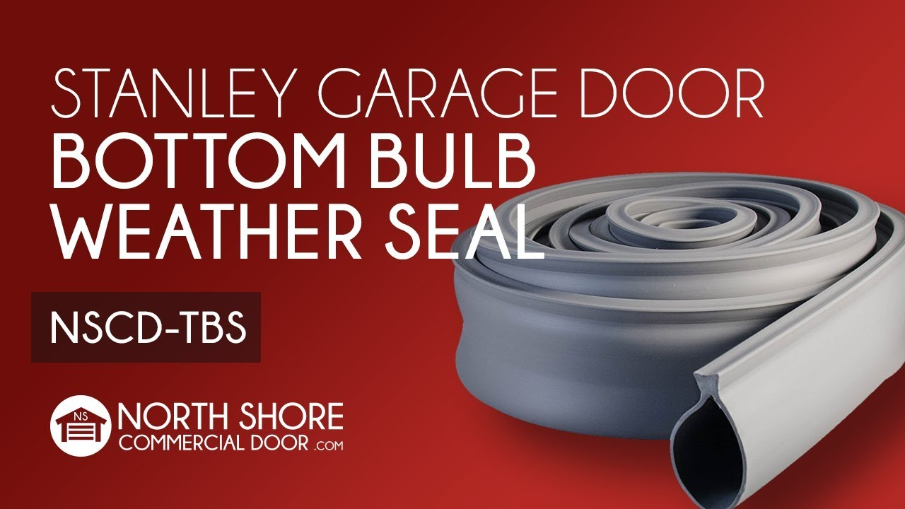 Stanley Garage Door Bottom Bulb Weatherseal Youtube