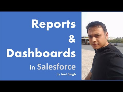 Reports & Dashboards in Salesforce | Tabular, Summary, Matrix & Joined Reports