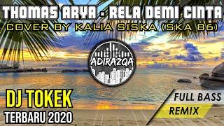 Download lagu THOMAS ARYA - RELA DEMI CINTA (Kalia Siska) || DJ REMIX TERBARU 2020 (DJ Tokek) by Adirazqa
