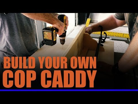 Cop Caddy: You Can Build Your Own