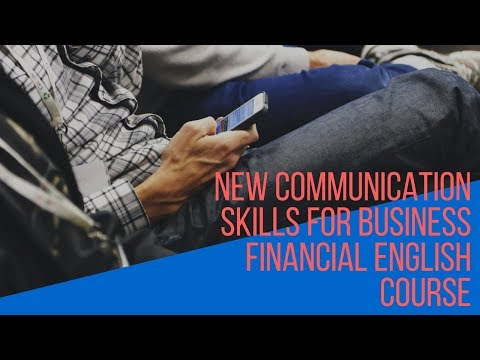 NEW Communication Skills for Business Financial English Course