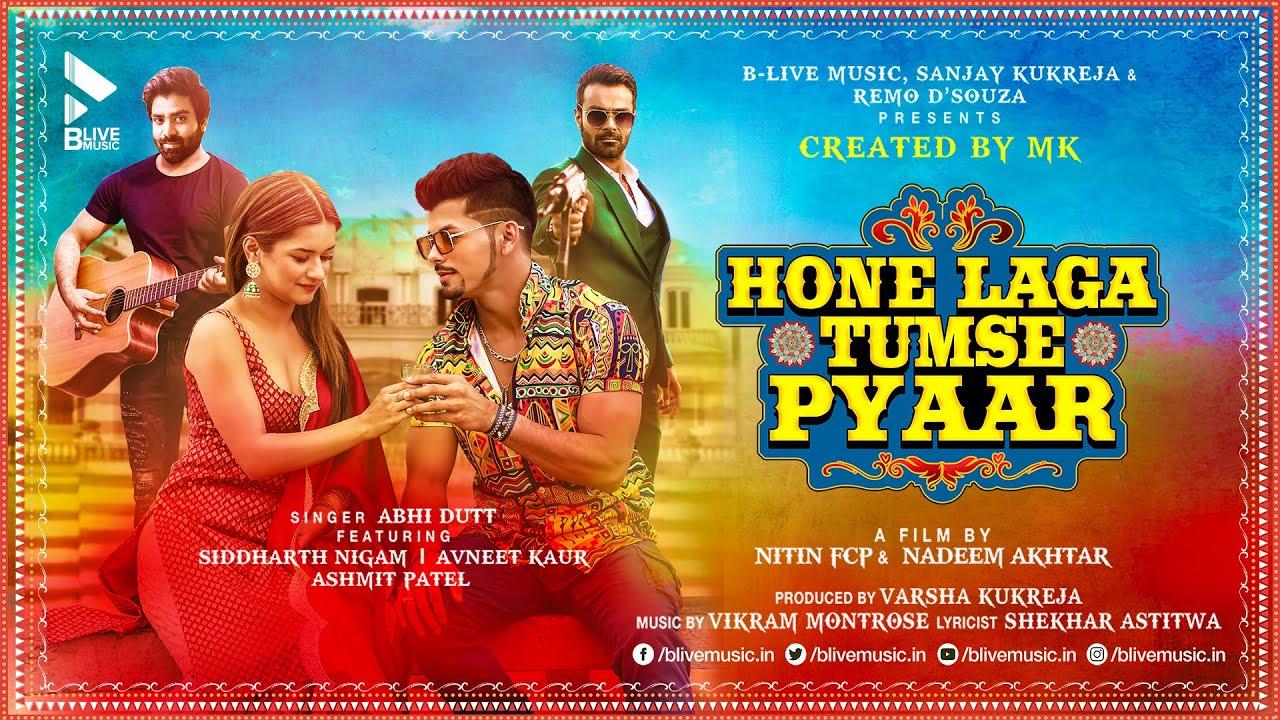 Download Hone Laga Tumse Pyaar | Song | Abhi Dutt ft. Siddharth Nigam, Avneet Kaur, Ashmit Patel | Vikram M