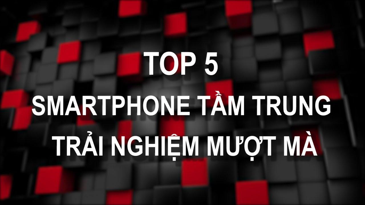 Di Động Việt – TOP 5 Smartphone tầm trung đáng mua nhất T8/2015