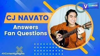 CJ Navato Answers Fan Questions - #VCorner
