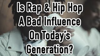 Hip-Hop Industry | Does It Have a Negative Influence on Today's Generation?