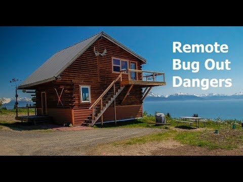 Remote Bug Out Dangers