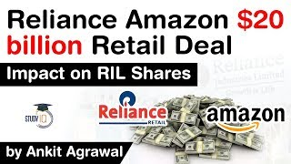 Reliance deal with Amazon - Reliance offers Amazon 40% stake in its RETAIL unit for $20 billion #IAS
