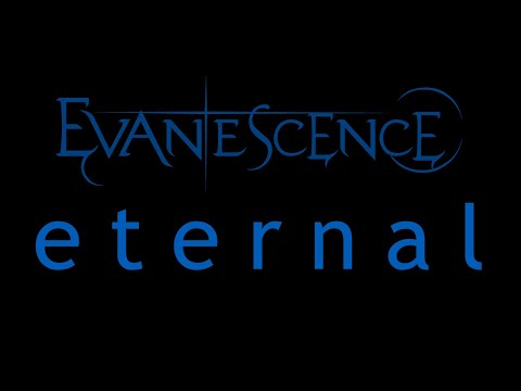 Evanescence  Eternal Origin