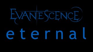 Evanescence-Eternal (Origin)