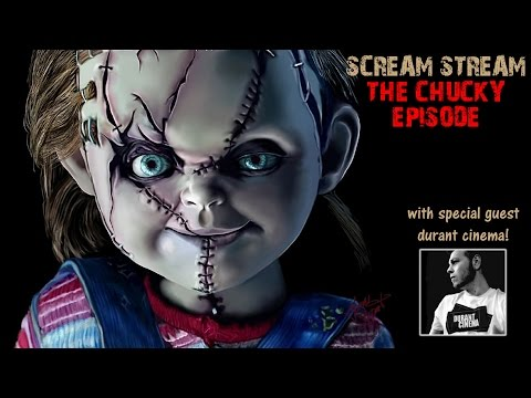 #ScreamStream Episode 10: THE CHUCKY EPISODE (w/ Durant Cinema)