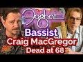 Capture de la vidéo Bassist Craig Macgregor Of Foghat Dead At 68