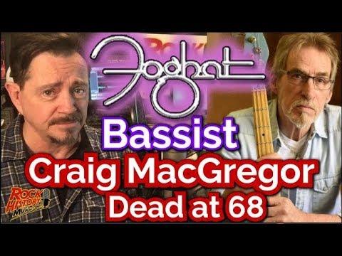 Bassist Craig MacGregor Of Foghat Dead at 68