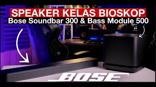 Review Bose Soundbar 300 & Bass Module 500 - iTechlife Indonesia