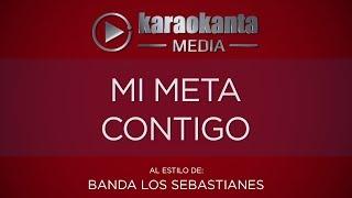 Karaokanta - Banda Los Sebastianes - Mi meta contigo
