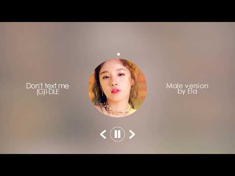 MALE VERSION | (G)I-DLE - Don't text me