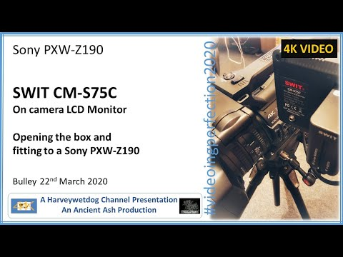 Sony PXW-Z190 And SWIT CM-S75C 4K On Camera LCD Monitor