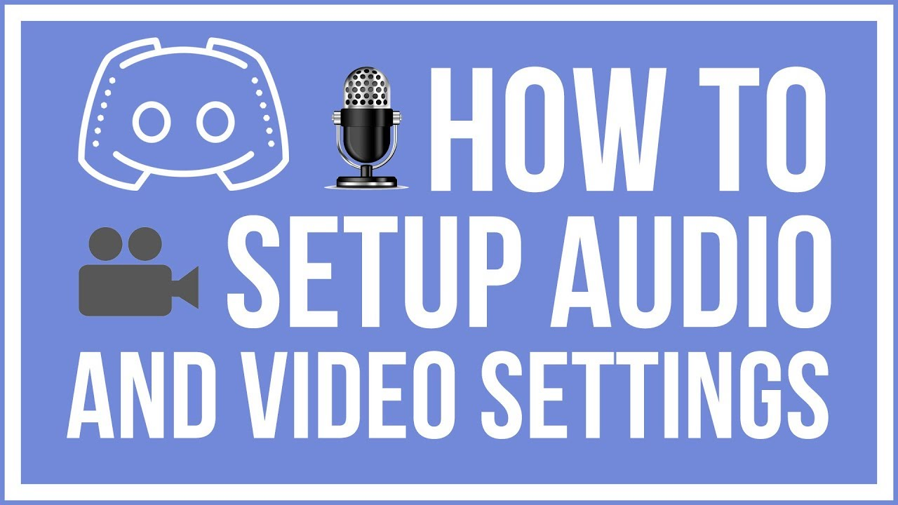 Discord Basics: How To Setup Audio and Video Settings
