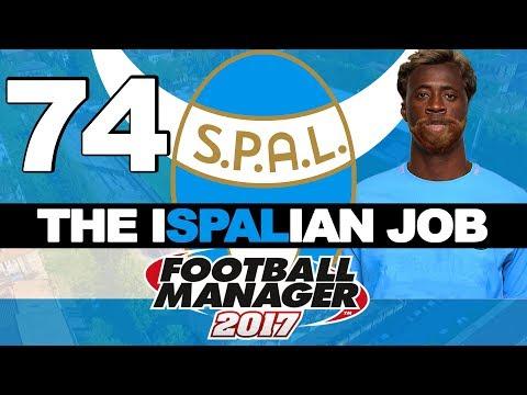 THE ISPALIAN JOB   PART 74   ALLENYAYA   FOOTBALL MANAGER 2017