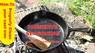 Cleaning cast iron, Preserve the seasoning in your cast iron cookware, cast iron seasoning