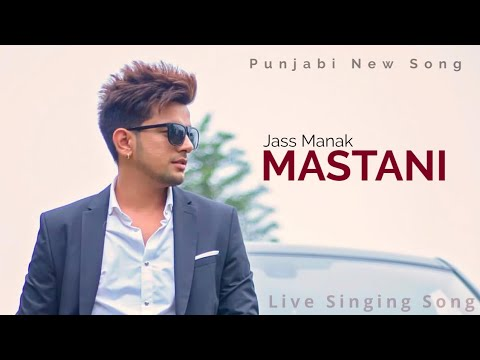 Mastani   Jass Manak Live Singing Punjabi Song