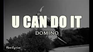 Domino - U can do it (Lyrics//lirik) + terjemahan bahasa indonesia