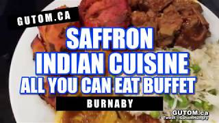 BEST BUDGET ALL YOU CAN EAT INDIAN BUFFET SAFFRON INDIAN CUISINE | Vancouver Food Reviews - Gutom.ca