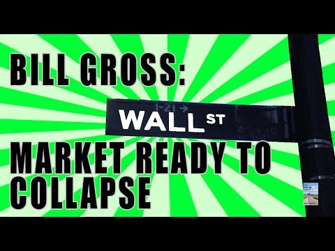 Stock Market Ready to COLLAPSE According To Bill Gross! Here's Why.