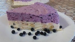 Торт без выпечки. Желейный торт на скорую руку. Чизкейк с черникой