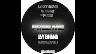 lost boys aggz ft fuze free me jay bhana remix