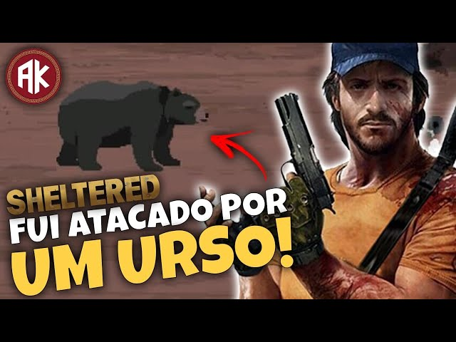 Fui ATACADO por um URSO! - EP03 - Sheltered
