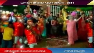 LATHE / LATHAY DI CHAADAR REMIX [ LYRICS ] - 2011 - XTREME REMIXES [ DJ RAJ ] - *HQ* & *HD*