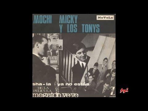 Micky y Los Tonys - Singles Collection 1.- Sha-La / Ya no estás (1965)