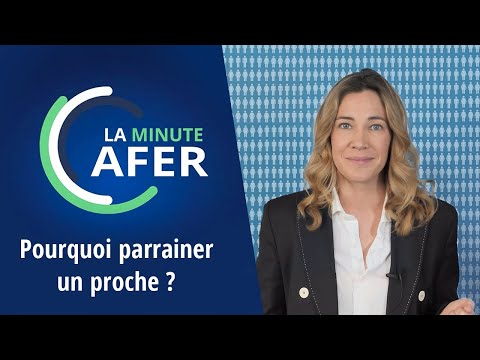 La Minute Afer – Pourquoi parrainer un proche ?