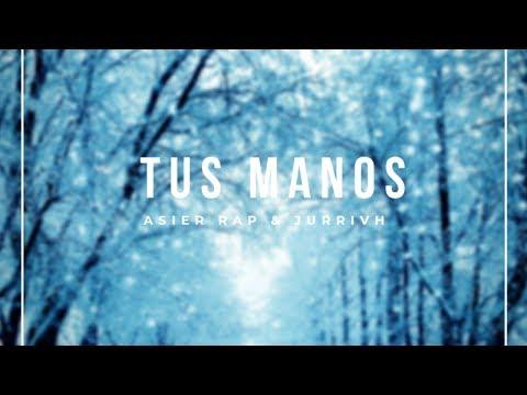 Asier RAP - Tus Manos (Video Lyric Oficial) Prod. By Jurrivh