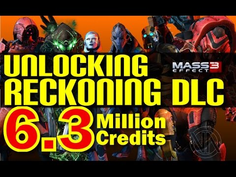 Unlocking Reckoning DLC 6.3M Credits, New Characters, Weapons And Gear! (Mass Effect 3)