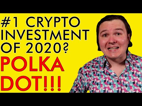 #1 CRYPTO MILLIONAIRE INVESTMENT OF 2020 IS POLKA DOT!!! HERE'S WHY