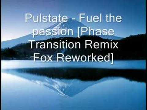 Pulstate - Fuel the passion [Phase Transition Remix Fox Rewo