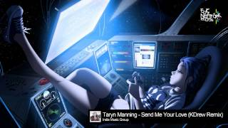 Dubstep - Taryn Manning - Send Me Your Love (KDrew Remix)