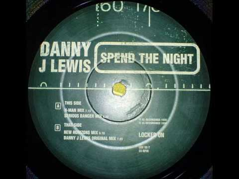 Danny J Lewis - Spend The Night ( H Mans Groove )