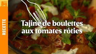Tajine de boulettes aux tomates rôties