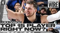 Is Luka Doncic A Top 15 NBA Player Right Now | Through The Wire Podcast
