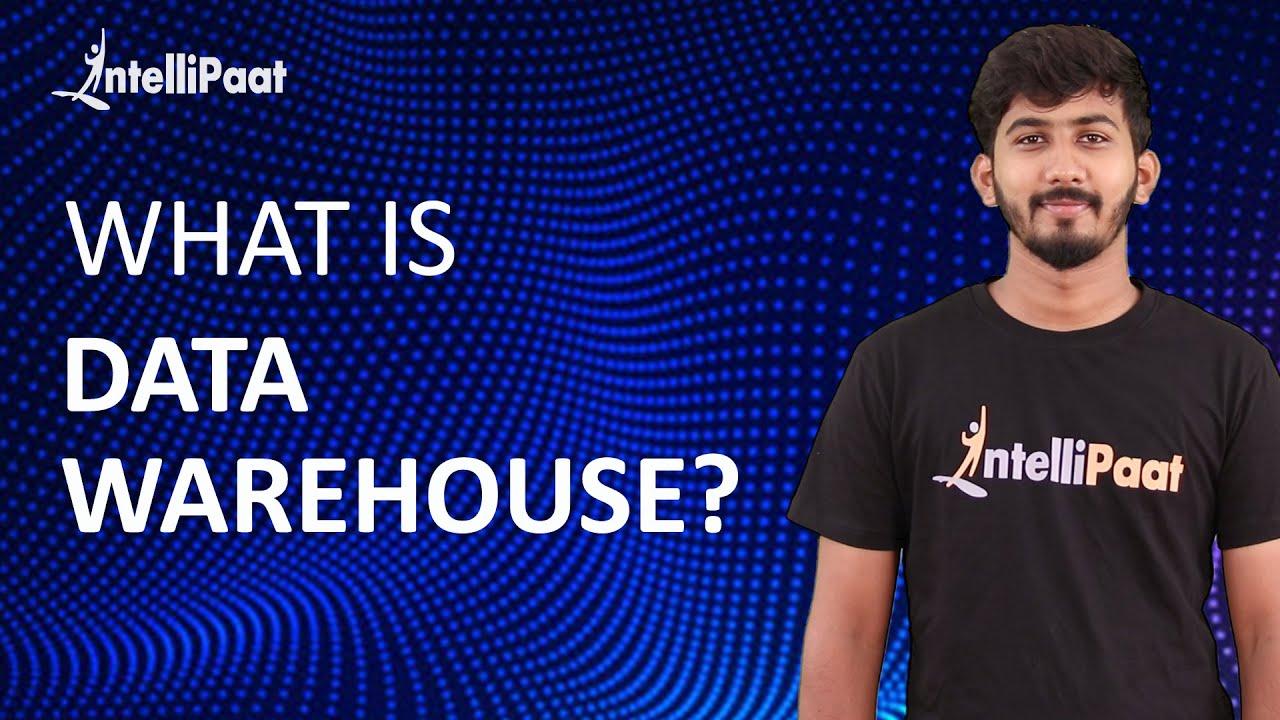 Data Warehouse Tutorial   Data Warehouse Training   What is Data Warehouse   Intellipaat