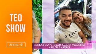 """Teo Show (25.07.2019) - Plusica de la &quotPuterea dragostei"""", noua iubita a lui Culit ..."""