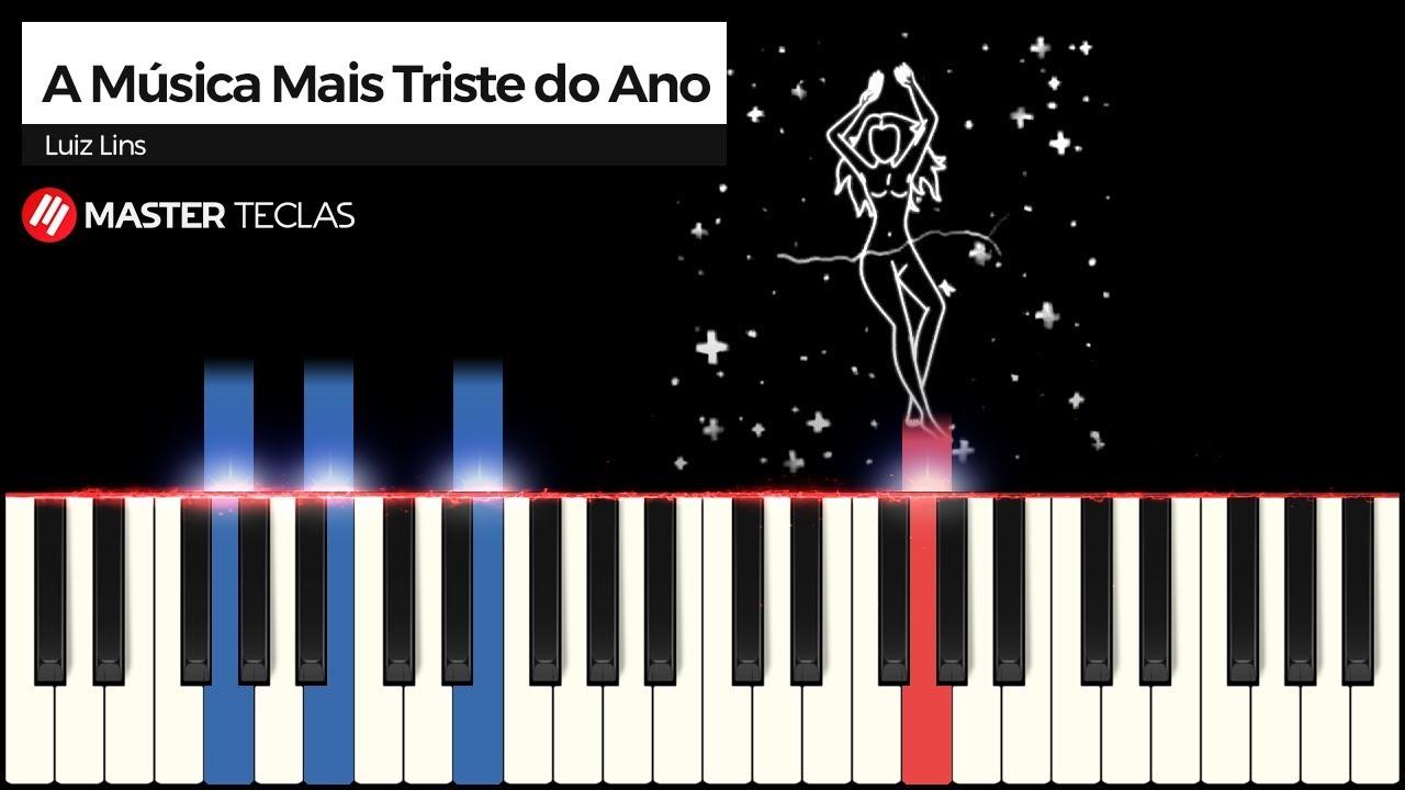 A Musica Mais Triste Do Ano Luiz Lins Piano Tutorial Youtube