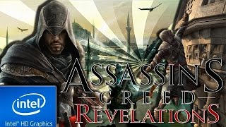 ASSASSIN's CREED : REVELATIONS | LOW END PC TEST | INTEL HD 4000 | 4 GB RAM | i3 |
