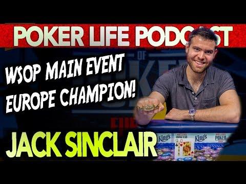 Jack Sinclair: WSOP Main Event Europe CHAMPION! || Poker Life Podcast