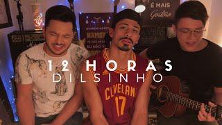 Baixar 12 HORAS - Dilsinho (Cover) Pedro Mendes part. Vitor e Guilherme