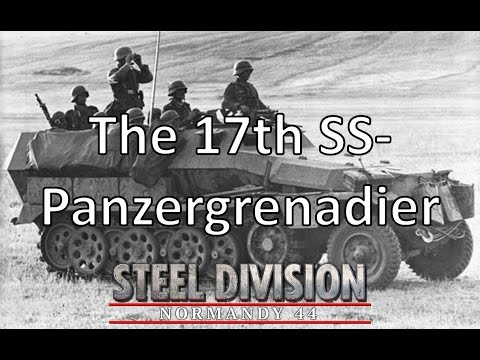 Steel Division: Normandy 44 - The 17th SS-Panzergrenadier