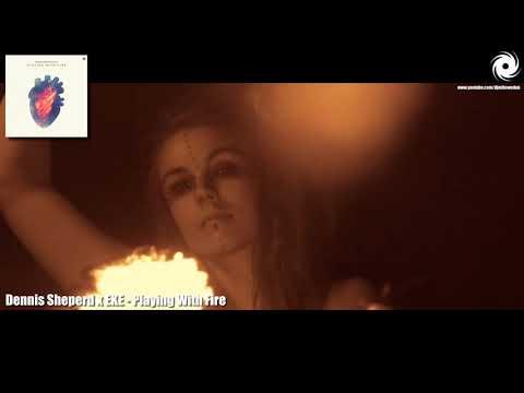 Смотреть клип Dennis Sheperd X Eke - Playing With Fire